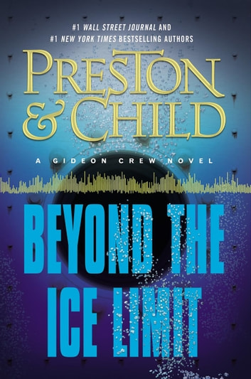 Beyond the Ice Limit - A Gideon Crew Novel ebook by Douglas Preston,Lincoln Child