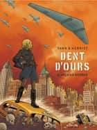 Dent d'ours - Tome 4 - Amerika bomber eBook by Yann, Alain Henriet