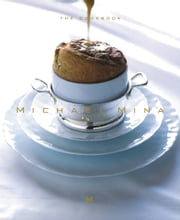 Michael Mina - The Cookbook ebook by Michael Mina,JoAnn Cianciulli,Andre Agassi,Karl Petzke