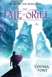 The Tale of Oriel ebook by Cynthia Voigt
