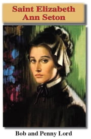 Saint Elizabeth Ann Seton ebook by Bob and Penny Lord