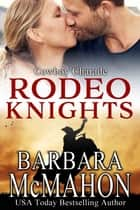 Cowboy Charade - Rodeo Knights, A Western Romance Novel eBook by Barbara McMahon