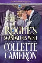 A Rogue's Scandalous Wish ebook by