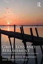 Grief, Loss and Bereavement ebook by Peter Wimpenny,John Costello