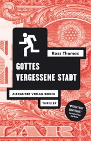 Gottes vergessene Stadt - Roman ebook by Ross Thomas