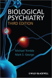 Biological Psychiatry ebook by Michael R. Trimble,Mark George