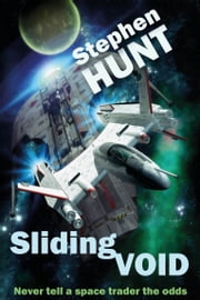Sliding Void ebook by Stephen Hunt