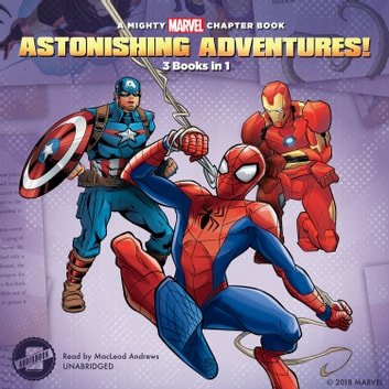 Astonishing Adventures! - 3 Books in 1! audiobook by Marvel Press