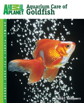 Aquarium Care of Goldfish ebook by David E. Boruchowitz