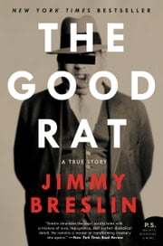 The Good Rat - A True Story ebook by Jimmy Breslin