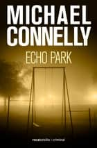 Echo Park ebook by Javier Guerrero, Michael Connelly