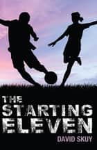 The Starting Eleven ebook by David Skuy