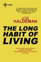 The Long Habit of Living ebook by Joe Haldeman
