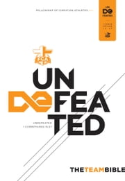 The Team Bible - Undefeated ebook by Fellowship of Christian Athletes,Holman Bible Staff