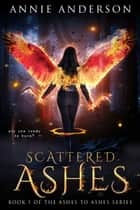 Scattered Ashes ebook by Annie Anderson