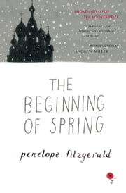 The Beginning of Spring ebook by Penelope Fitzgerald,Andrew Miller
