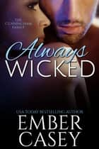 Always Wicked - A Cunningham Family Novel ebook by Ember Casey