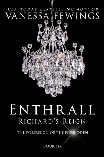 Richard's Reign (Book 6) - Enthrall Sessions, #6 ebook by Vanessa Fewings