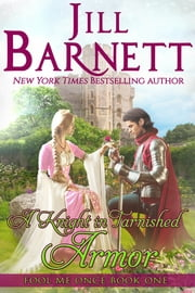 A Knight in Tarnished Armor (Fool Me Once Book 1) eBook by Jill Barnett