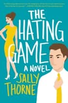 The Hating Game ebook by Sally Thorne
