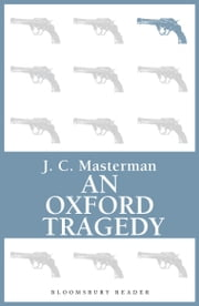 An Oxford Tragedy ebook by J.C. Masterman