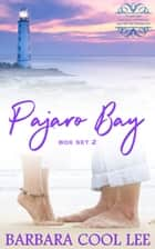 Pajaro Bay Box Set #2 ebook by Barbara Cool Lee