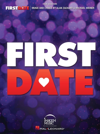 First Date - Vocal Selections ebook by Alan Zachary,Michael Weiner