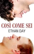 Così come sei ebook by Ethan Day