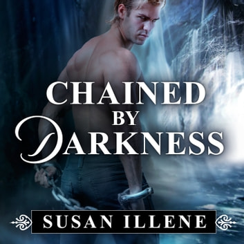 Chained By Darkness audiobook by Susan Illene