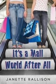 It's a Mall World After All ebook by Janette Rallison