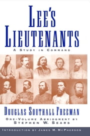 Lee's Lieutenants Third Volume Abridged - A Study in Command ebook by Douglas Southall Freeman