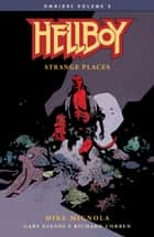 Hellboy Omnibus Volume 2: Strange Places ebook by Mike Mignola, Mike Mignola, Richard Corben,...