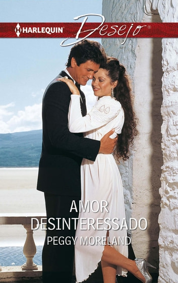 Amor desinteressado eBook by Peggy Moreland