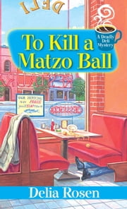 To Kill a Matzo Ball ebook by Delia Rosen