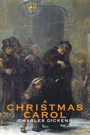 A Christmas Carol (Illustrated) ebook by Charles Dickens