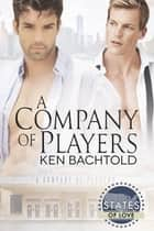 A Company of Players ebook by Ken Bachtold