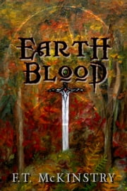 Earth Blood ebook by F.T. McKinstry