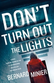 Don't Turn Out the Lights - A Novel ebook by Bernard Minier