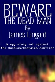 Beware The Dead Man ebook by Lingard, James