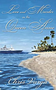 Love and Murder on the Queen Anne ebook by Chris Varga