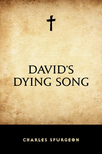 David's Dying Song ebook by Charles Spurgeon
