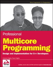 Professional Multicore Programming - Design and Implementation for C++ Developers ebook by Cameron Hughes,Tracey Hughes