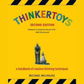 Thinkertoys - A Handbook of Creative-Thinking Techniques audiobook by Michael Michalko