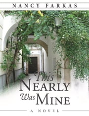 This Nearly Was Mine: A Novel ebook by Nancy Farkas