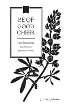 Be of Good Cheer ebook by J. Terry Johnson