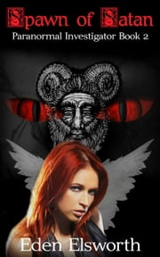 Spawn of Satan - Rowena Engle, paranormal investigator, #2 ebook by Eden Elsworth