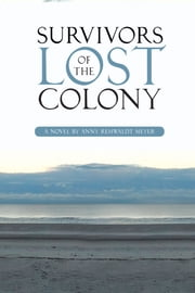 Survivors of the Lost Colony ebook by Anny Rehwaldt Meyer