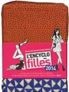L'Encyclo des filles 2014 ebook by Sonia FEERTCHAK, Catel MULLER