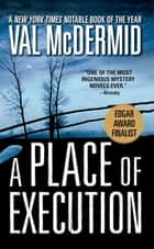 Place Of Execution ebook by Val McDermid