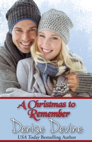 A Christmas to Remember ebook by Denise Devine